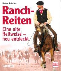 Ranchreiten - Eine alte Reitweise neu entdeckt