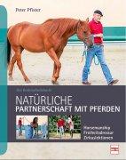 NEUAUFLAGE: Natürliche Partnerschaft mit Pferden
